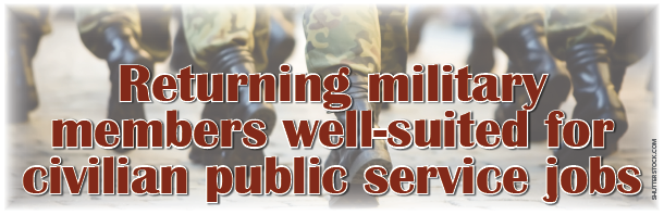 Returning Military Members well-suited for civilian public service jobs