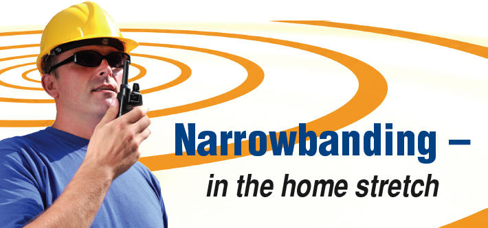 Narrowbanding - in the home stretch