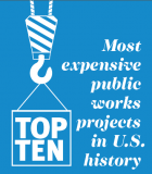 top 10 most expensive public works projects US