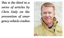 This is the third in a series of articles by Chris Daly on the prevention of emergency vehicle crashes.
