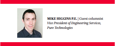 MIKE HIGGINS P.E. | Guest columnist Vice President of Engineering Services, Pure Technologies