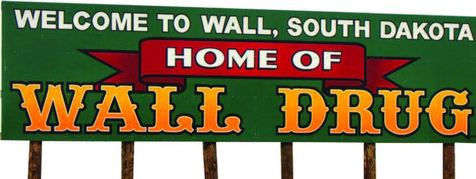 The fi nal sign to welcome visitors is located at the outskirts of town. Wall Drug is the town's largest employer. (Photo provided)